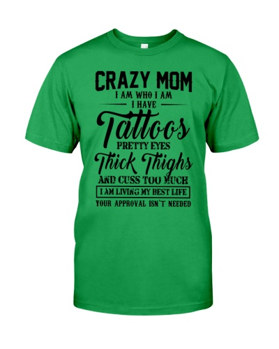 Crazy Mom I Am Who I Am I Have Tattoos