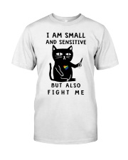 I am small and sensitive but also fight me Classic T-Shirt thumbnail