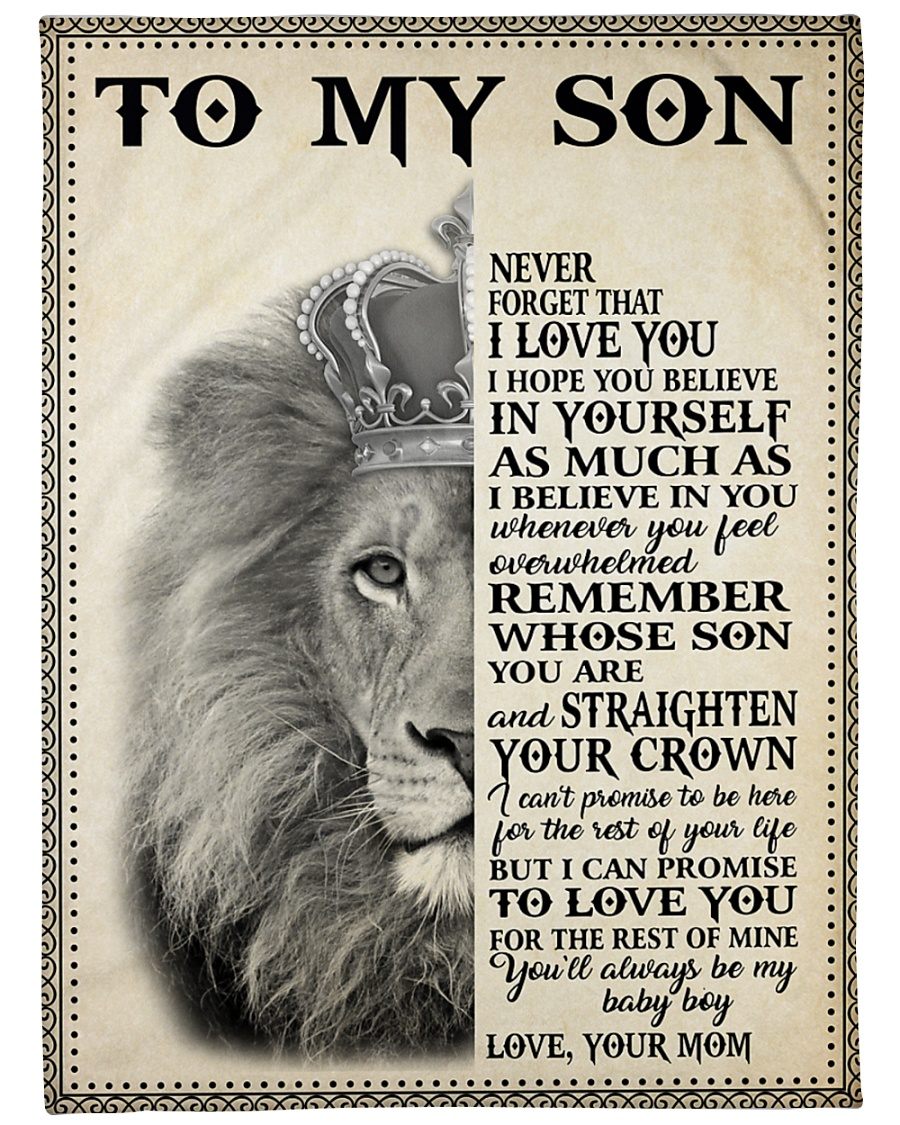 Lion To My Son Never Forget That I Love You I Hope You Believe In Yourself