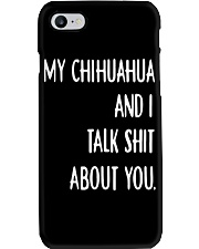 My Chihuahua And i Talk Shit About You Phone Case thumbnail