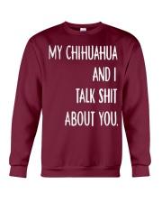 My Chihuahua And i Talk Shit About You Crewneck Sweatshirt thumbnail