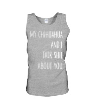 My Chihuahua And i Talk Shit About You Unisex Tank thumbnail