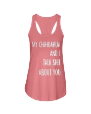 My Chihuahua And i Talk Shit About You Ladies Flowy Tank thumbnail
