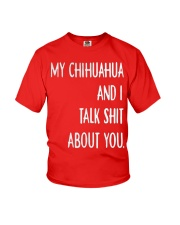 My Chihuahua And i Talk Shit About You Youth T-Shirt thumbnail