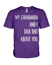 My Chihuahua And i Talk Shit About You V-Neck T-Shirt thumbnail