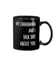 My Chihuahua And i Talk Shit About You Mug thumbnail