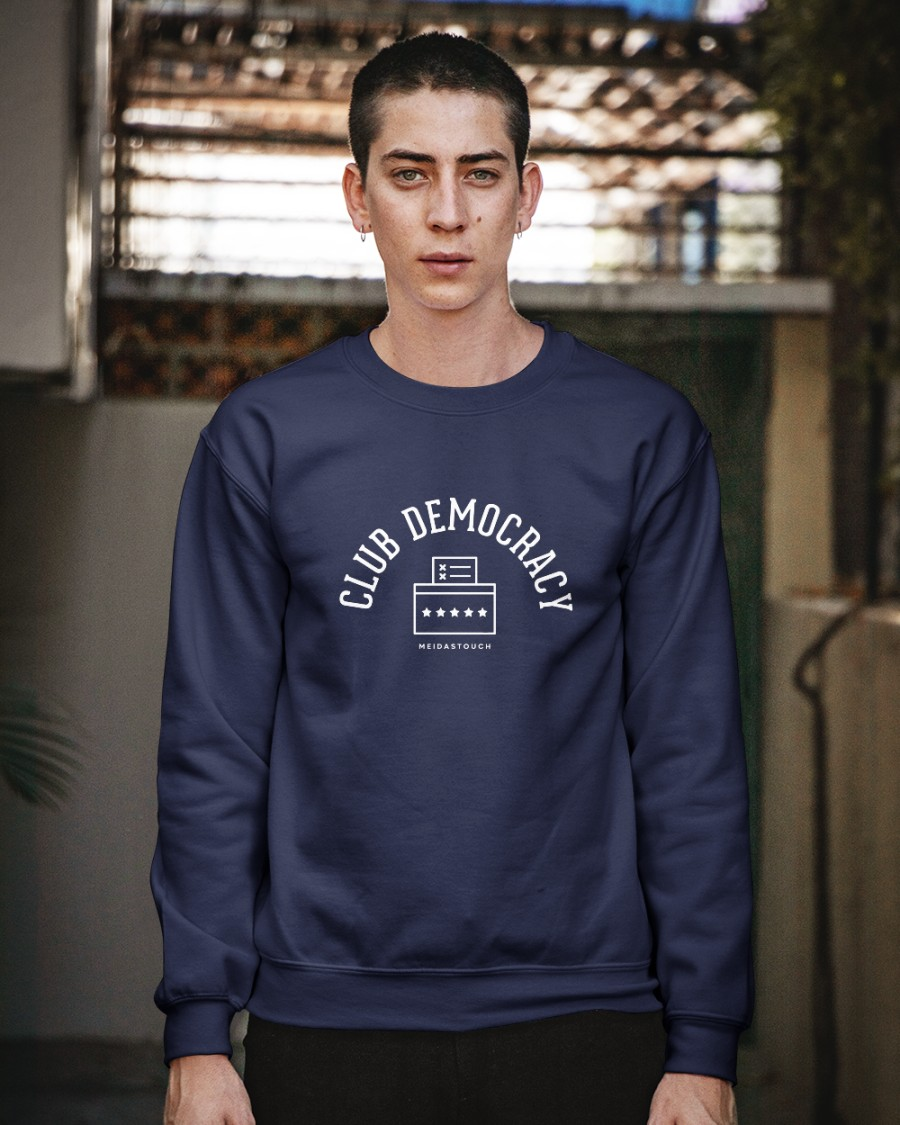 Limited Edition MeidasTouch Club Democracy Sweatshirt