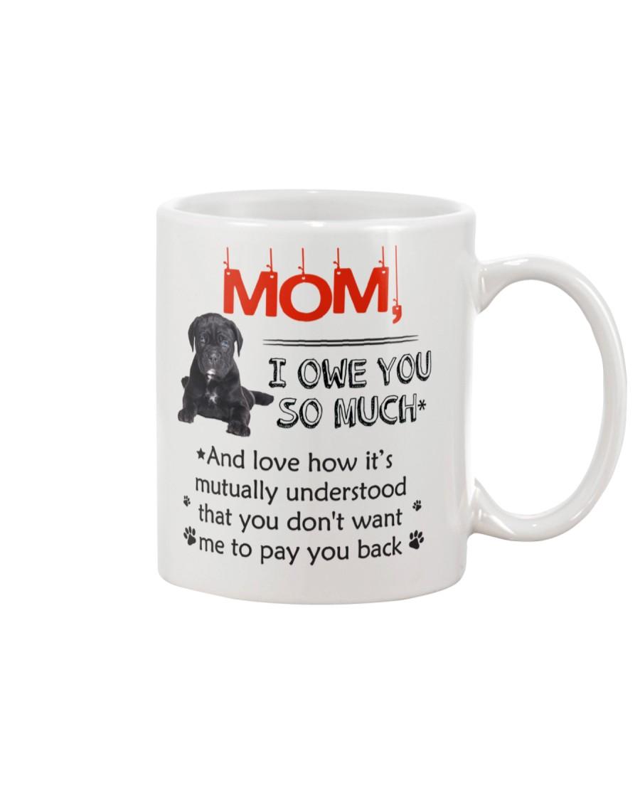 Cane Corso - I owe you Mom 1806P Mug