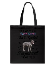 My Cane Corso is not spoiled 2006L Tote Bag thumbnail