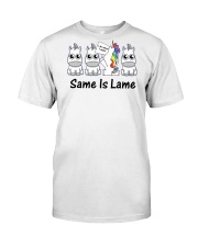 Unicorn Same is lame Classic T-Shirt front