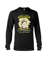 I Dont Have Attitude Long Sleeve Tee tile