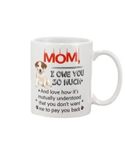 Jack Russell Terrier - I owe you Mom 1806P Mug front
