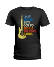 I May Be Old But I Got To See All The Cool Bands Ladies T-Shirt thumbnail