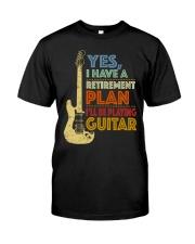 Retirement Plan Playing Guitar Classic T-Shirt front