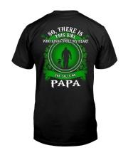 SHE CALLS ME PAPA - PERFECT GIFT FOR GRANDPA Classic T-Shirt back