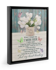 WHEN I SIMPLY SAY I MISS HER 11x14 Black Floating Framed Canvas Prints thumbnail