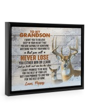YOU WILL NEVER LOSE - GREAT GIFT FOR GRANDSON 14x11 Black Floating Framed Canvas Prints thumbnail