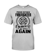 PROUD RETIRED FIREFIGHTER - GREAT GIFT FOR GRANDPA Classic T-Shirt front