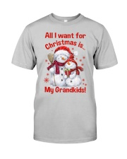 All I WANT FOR CHRISTMAS -PERFECT GIFT FOR GRANDPA Classic T-Shirt front
