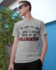 YOU CAN'T TELL ME - PERFECT GIFT FOR GRANDPA Classic T-Shirt apparel-classic-tshirt-lifestyle-17