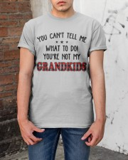 YOU CAN'T TELL ME - PERFECT GIFT FOR GRANDPA Classic T-Shirt apparel-classic-tshirt-lifestyle-31