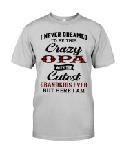 CRAZY OPA WITH THE CUTEST GRANDKIDS Classic T-Shirt front