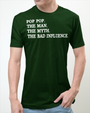 POP POP - THE MAN - THE MYTH - THE BAD INFLUENCE Classic T-Shirt apparel-classic-tshirt-lifestyle-front-60