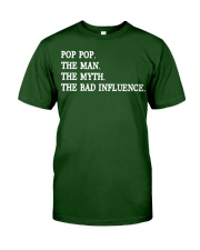 POP POP - THE MAN - THE MYTH - THE BAD INFLUENCE Classic T-Shirt front