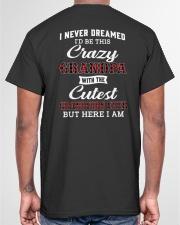 CRAZY GRANDPA WITH THE CUTEST GRANDKIDS Classic T-Shirt garment-tshirt-unisex-back-04