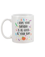 I Hope Your Birthday is as Good as Your Bum Mug back