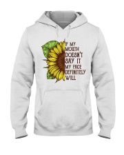 IF MY MOUTH DOESN'T SAY IT MY FACE DEFINITELY WILL Hooded Sweatshirt thumbnail