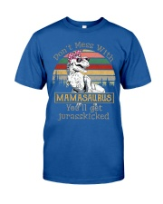 Don't Mess with Mamasaurus Classic T-Shirt front