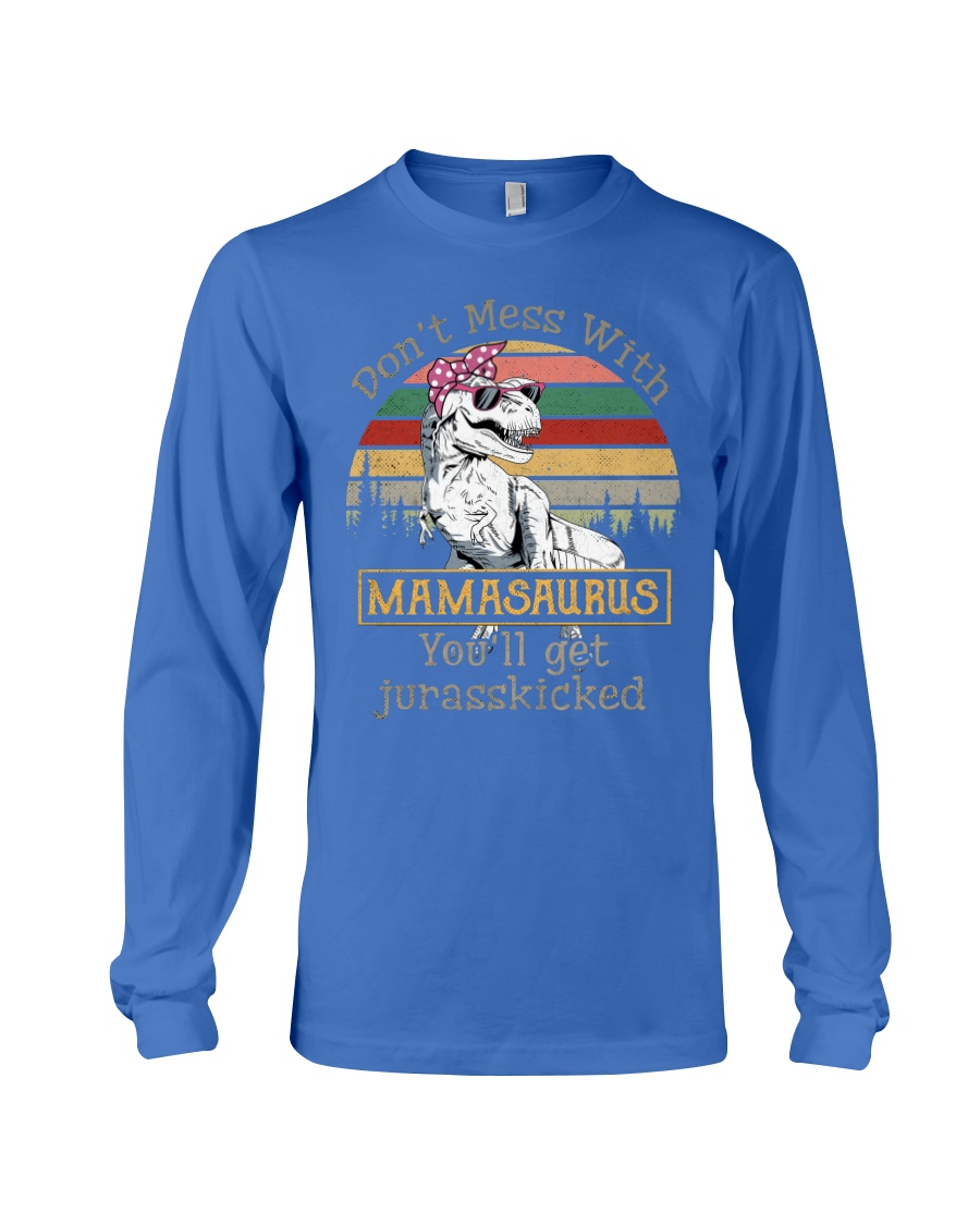 Don't Mess with Mamasaurus Long Sleeve Tee