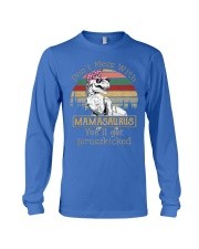 Don't Mess with Mamasaurus Long Sleeve Tee front