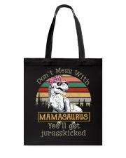 Don't Mess with Mamasaurus Tote Bag thumbnail