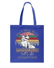 Don't Mess with Mamasaurus Tote Bag front