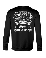 I'M 10 TIMES THE ASSHOLE YOU COULD EVER HOPE TO BE Crewneck Sweatshirt thumbnail