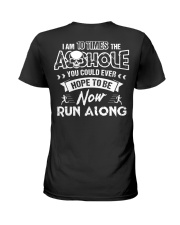 I'M 10 TIMES THE ASSHOLE YOU COULD EVER HOPE TO BE Ladies T-Shirt thumbnail