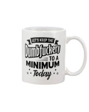 LET'S KEEP THE DUMBFUCKERY TO A MINIMUM TODAY Mug tile