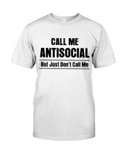 CALL ME ANTISOCIAL BUT JUST DON'T CALL ME Classic T-Shirt front