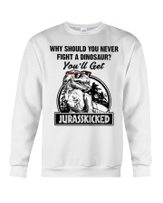 Why should you never fight a Dinosaur  Crewneck Sweatshirt thumbnail
