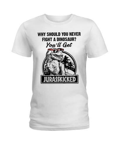 Why should you never fight a Dinosaur