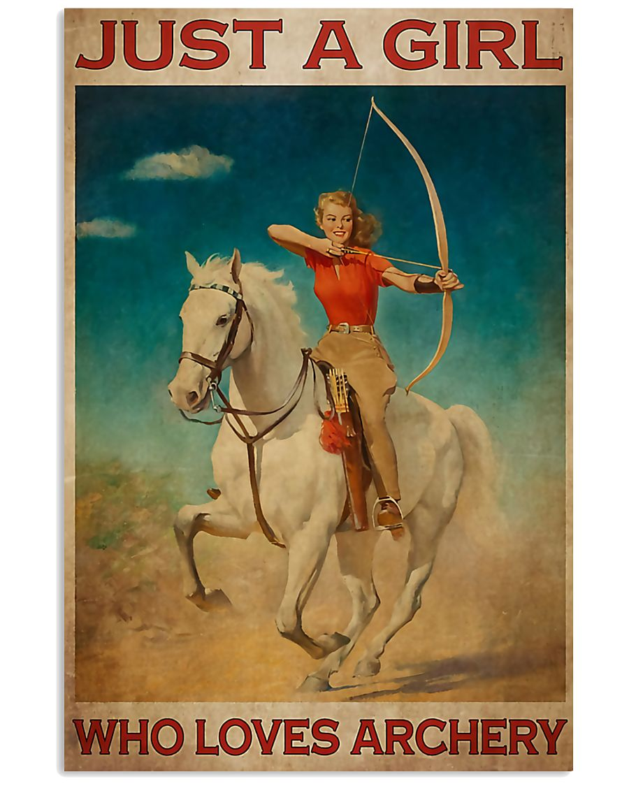 Archery Just A Girl Who Loves Archery  11x17 Poster