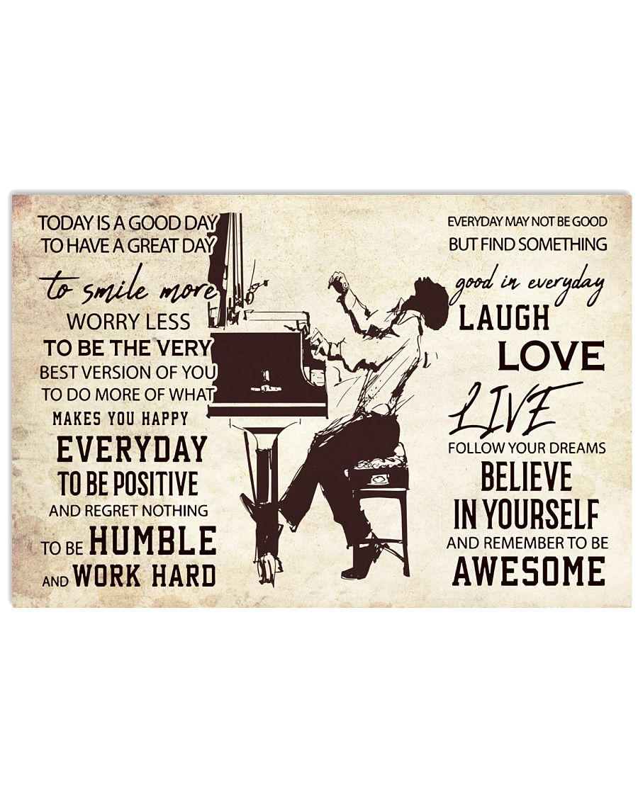 Pianist Today Is A Good Day 17x11 Poster
