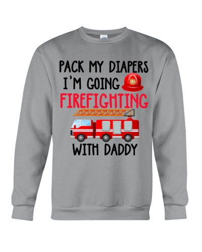 Firefighter I'm Going Firefighting With Daddy