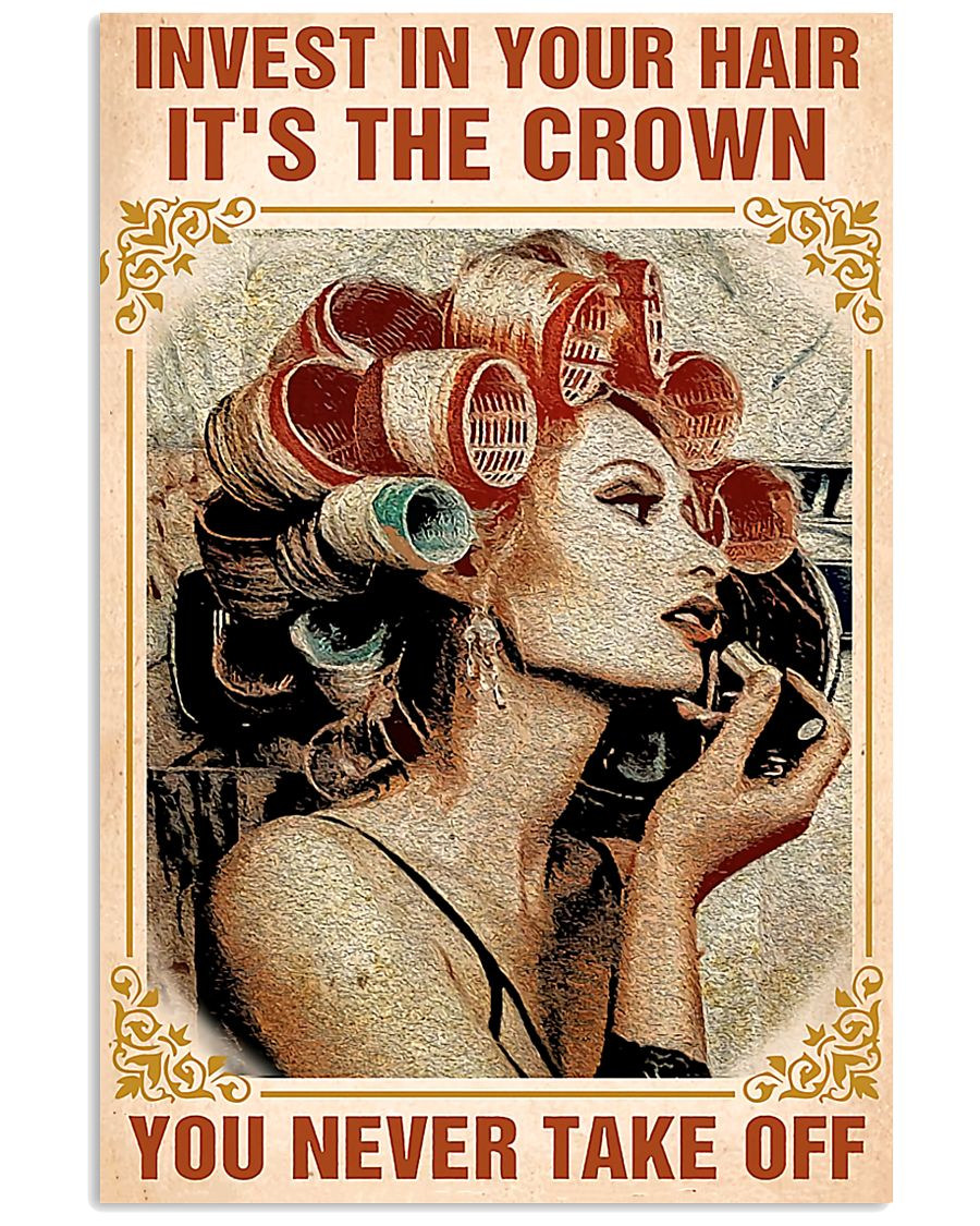 Hairdresser Hair Is The Crown  11x17 Poster