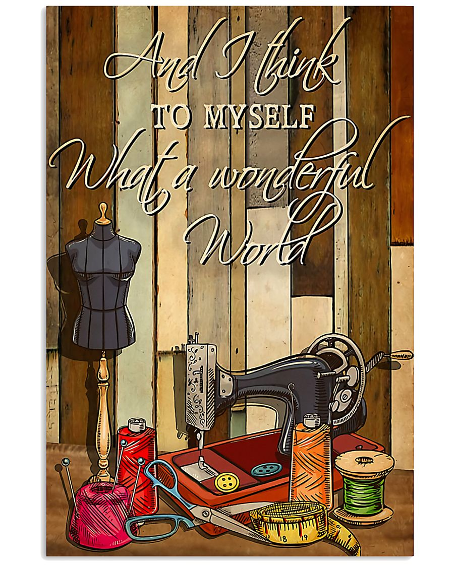 Sewing I Think To Myself What A Wonderful World 11x17 Poster