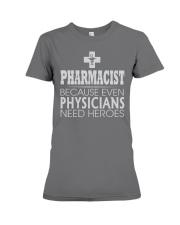 Pharmacist Physicians need heros Premium Fit Ladies Tee thumbnail