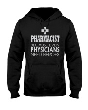 Pharmacist Physicians need heros Hooded Sweatshirt thumbnail