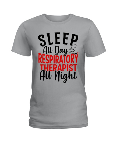 Sleep All Day Respiratory Therapist All Night